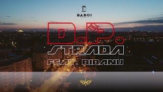 Baboi &amp Bibanu - D.P. strada (Videoclip oficial)
