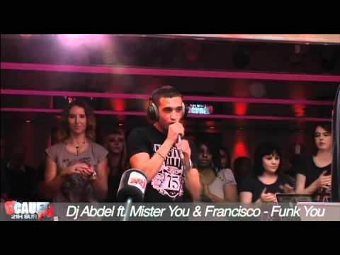 Dj Abdel ft. Mister You & Francisco - Funk You - Live - C'Cauet sur NRJ