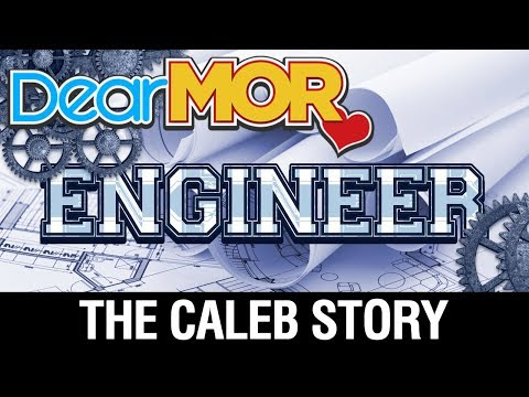 "Dear MOR: ""Engineer"" The Caleb Story 10-06-17"