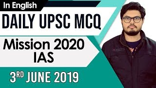 Mission UPSC 2020 - 3 June 2019 Daily Current Affairs MCQs In English for UPSC  IAS State PCS  2020
