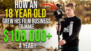 How an 18 Year Old Grew His Film Business to Make $100,000+ a Year!