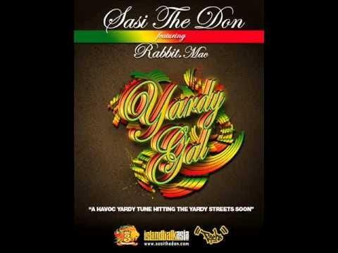 Sasi The Don ft Rabbit Mac: Yardy Gal