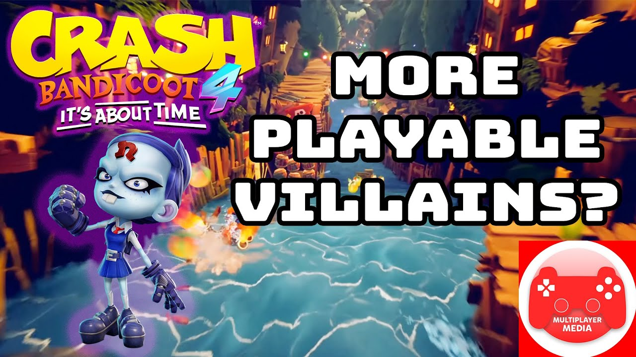 Crash Bandicoot 4: It's About Time - Which Playable Villains Do I Want?