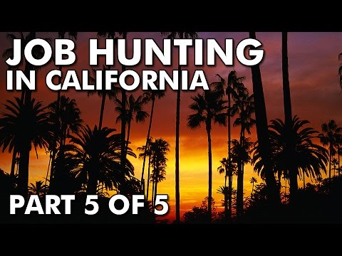 Job Hunting: Part 5 of 5 (Working In California)