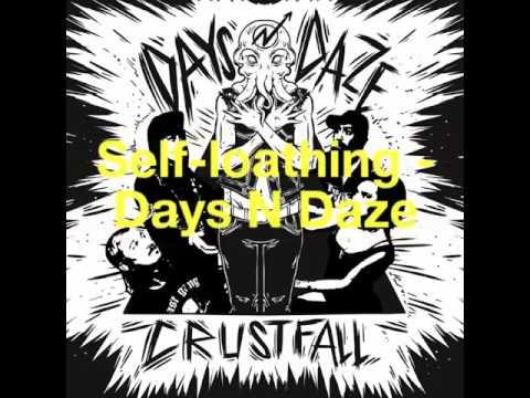 Self-Loathing - Days N Daze (w/ Lyrics)