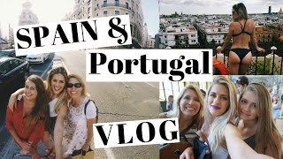 Spain & Portugal | Travel VLOG