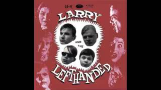 Larry And The Lefthanded: Rubber Baby