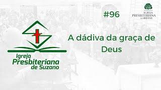 A dádiva da graça de Deus - Jo 3.16