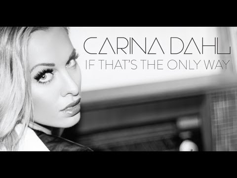 Carina Dahl - If That's the Only Way [Lyrics video]