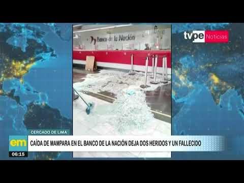 Cercado de Lima: caída de mampara en el Banco de la Nación deja dos heridos y un fallecido