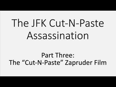 JFK Cut N Paste for YouTube Part 03: Zapruder Film Fabrication