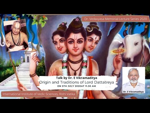 Talk on Origin and Traditions of Lord Dattatreya by Dr. Vikramaditya Ekkirala. from YouTube · Duration:  1 hour 10 minutes 21 seconds