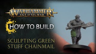 How to Build: Sculpting Green Stuff Chainmail