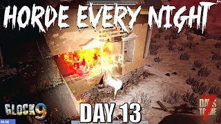 7 Days To Die - Horde Every Night (Day 13)