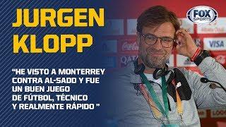 Jurgen Klopp está impresionado con Monterrey