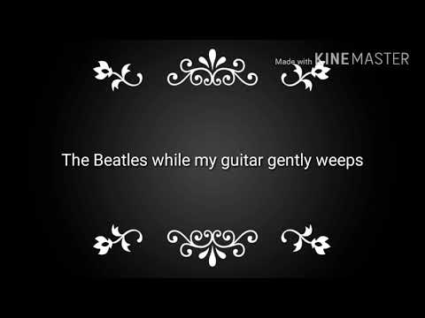While my guitar gently weeps lyrics (Beatles Cover)