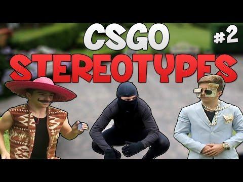 CS:GO - Stereotypes #2!