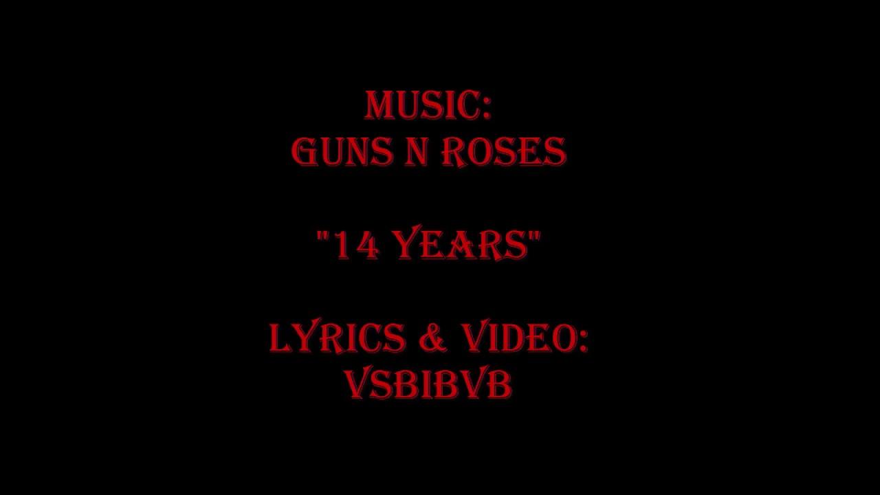Guns N' Roses – 14 Years Lyrics | Genius Lyrics