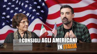 I CONSIGLI agli AMERICANI in ITALIA