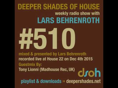 Deeper Shades Of House #510 - guest mix by TONY LIONNI - DEEP SOULFUL HOUSE