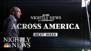 Lester Holt Reports 'Across America' Next Week | NBC Nightly News