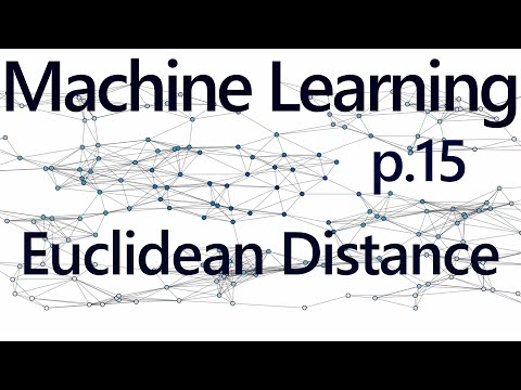 Euclidean Distance - Practical Machine Learning Tutorial with Python p.15