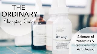 THE ORDINARY BUYING GUIDE: Vitamins & Retinoids   Anti-Aging Science & Recommendations for 30+!