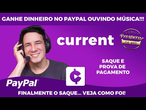CURRENT - PAGOU!? DINHEIRO NO PAYPAL OUVINDO MÚSICA COM ESTE APP É POSSÍVEL?