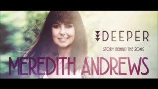 Meredith Andrews - I Look to the King [Behind the Song]