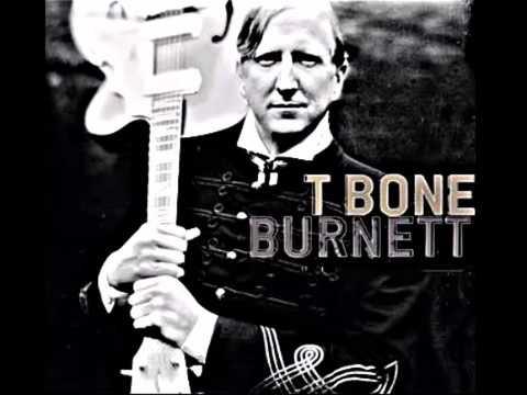 T Bone Burnett  It's Not Too Late