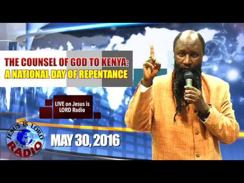 THE COUNSEL OF THE LORD TO KENYA: A NATIONAL DAY OF REPENTANCE - PROPHET DR. OWUOR