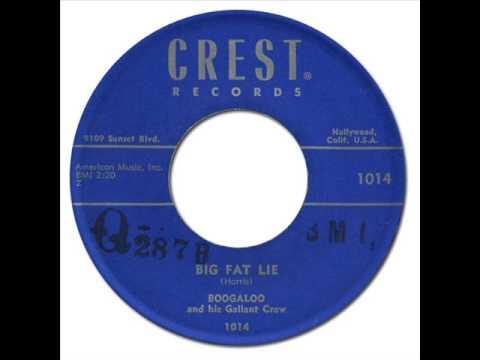 BOOGALOO & HIS GALLANT CREW - Big Fat Lie [Crest 1014] 1955