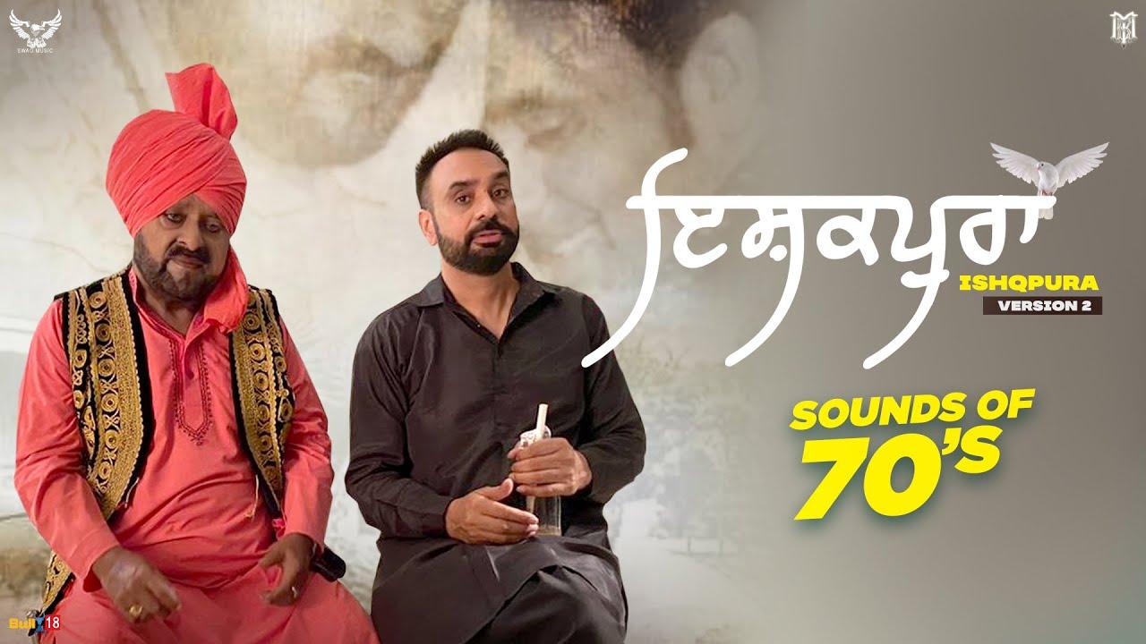 Ishqpura (Version 2) - Babbu Maan & Respected Mohammad Sadiq Saab   Sounds of 70's  New Punjabi Song