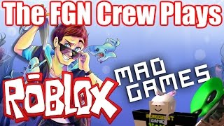 The FGN Crew Plays: ROBLOX - Mad Games SUPER UPDATES (PC)