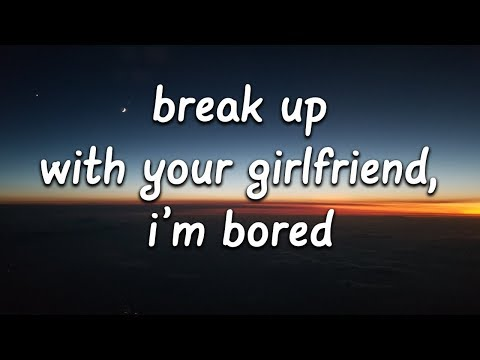 Ariana Grande - break up with your girlfriend, i'm bored (Lyrics)