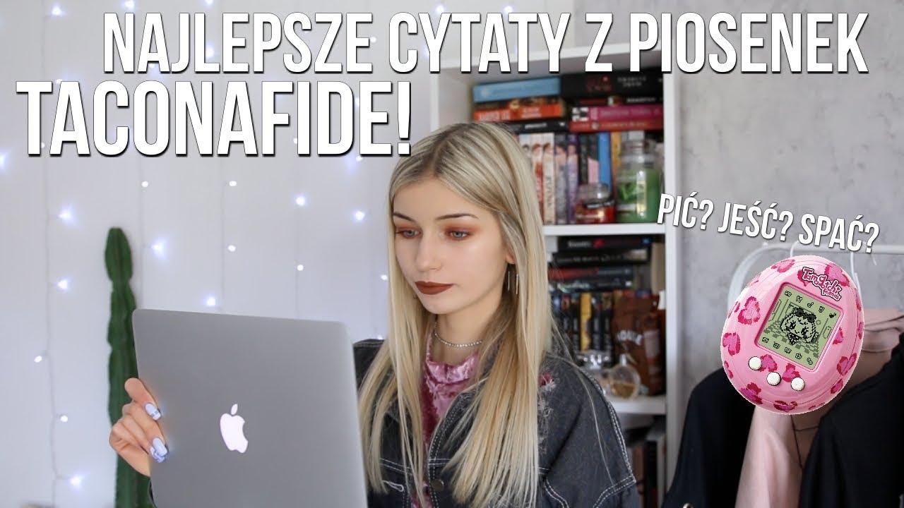Najlepsze Cytaty Z Piosenek Taconafide Youtube