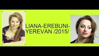 Liana-Erebuni - Yerevan / Լիանա-Էրեբունի - Երևան Official Music Song 2015 Full HD