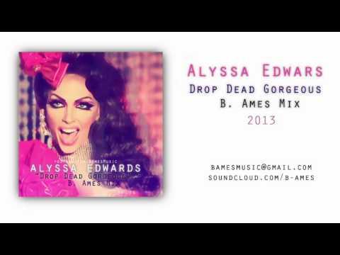 Alyssa Edwards : Drop Dead Gorgeous (B. Ames Mix) 2013 + Download