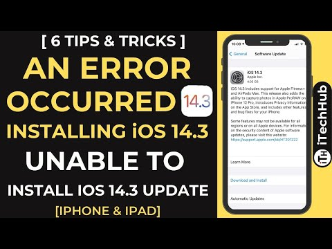 Unable To install iOS 14.3 Update - An Error Occurred Installing 14.3