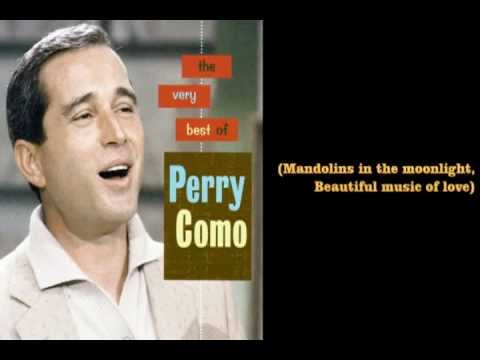 Mandolins In The Moonlight (1958) - Perry Como