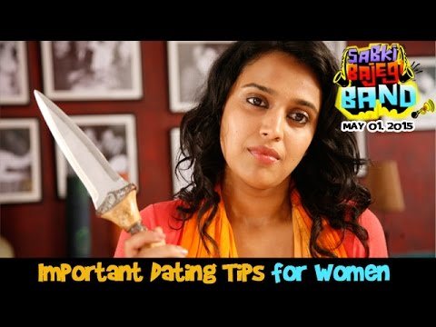 Important Dating Tips for Women | Sabki Bajegi Band | Swara Bhaskar