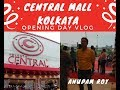 GoPro HERO 5 VLOG | CENTRAL MALL KOLKATA - Opening Day | Spotting FAMOUS Singer ANUPAM ROY