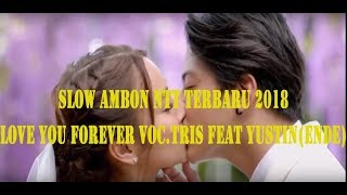 Lagu  ambon 2018 LOVE YOU (Lyrick) by.Tris feat yustin duet manis,dan paling keren...