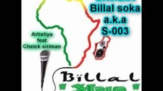 "B.W.B.A Billal soka a.k.a S-003 "" Artistiya feat Cheick siriman """