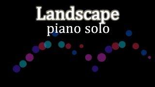 """""""Landscape"""" - piano solo"""