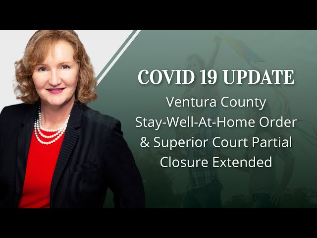 COVID-19 Update: Ventura County Stay-Well-At-Home Order and Superior Court Partial Closure Extended