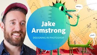 Live Designing in Photoshop with Jake Armstrong - 2 of 3