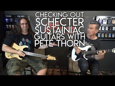 Checking out Schecter SUSTAINIAC guitars with Pete Thorn!