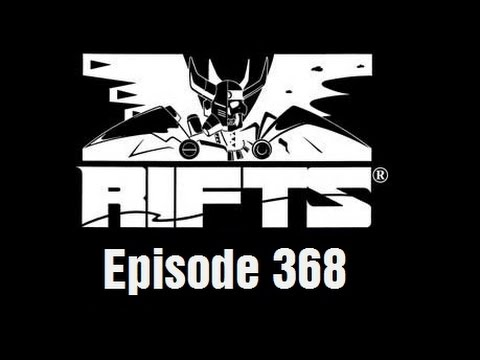 Rifts RPG Campaign Part 368