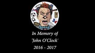 RIP John O'Clock (2016-2017)